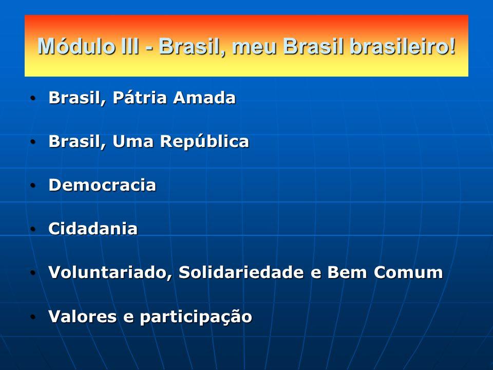 Módulo III - Brasil, meu Brasil brasileiro!