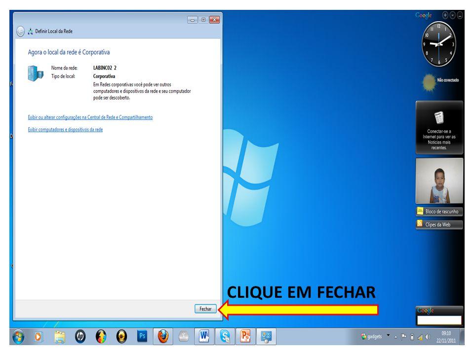 CLIQUE EM FECHAR