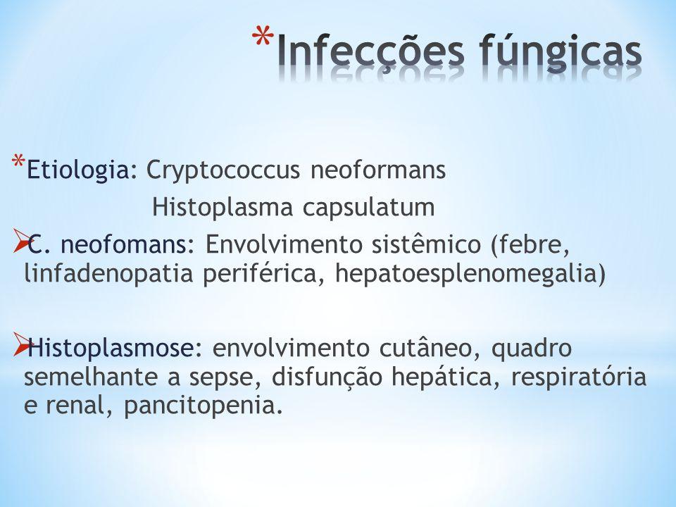 Infecções fúngicas Etiologia: Cryptococcus neoformans