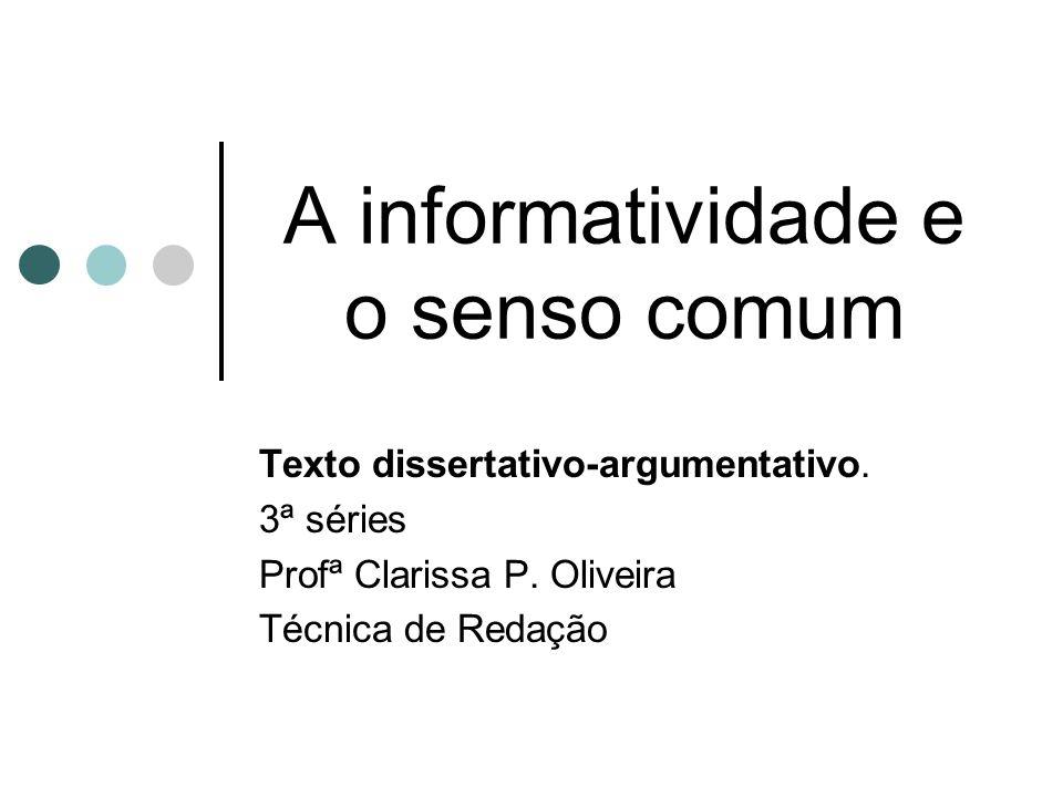 A informatividade e o senso comum