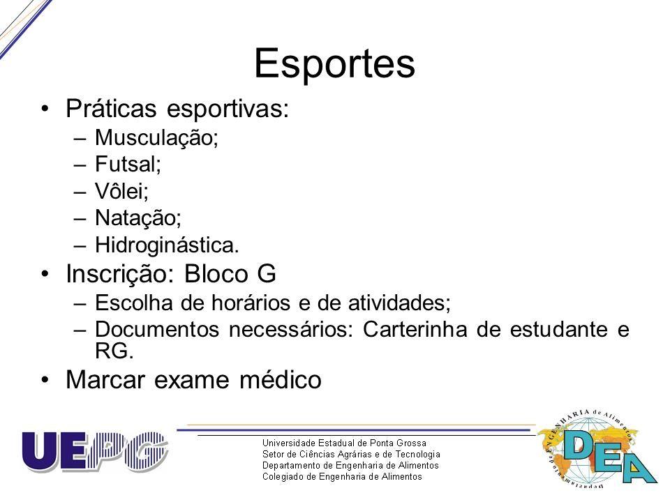 Esportes Práticas esportivas: Inscrição: Bloco G Marcar exame médico