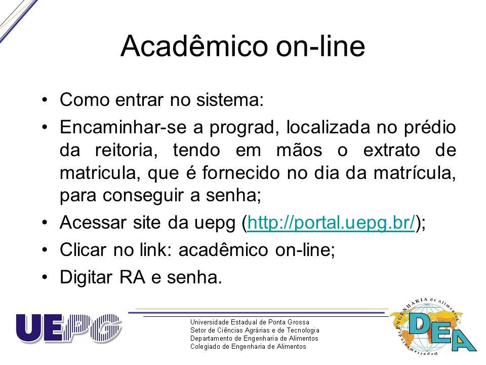 Acadêmico on-line Como entrar no sistema: