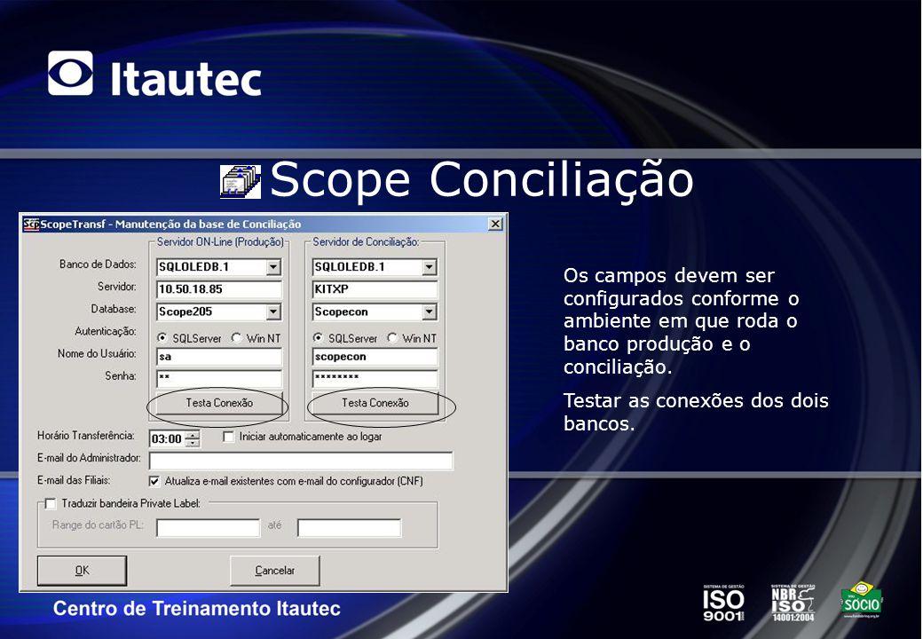 Scope Conciliação Os campos devem ser configurados conforme o ambiente em que roda o banco produção e o conciliação.