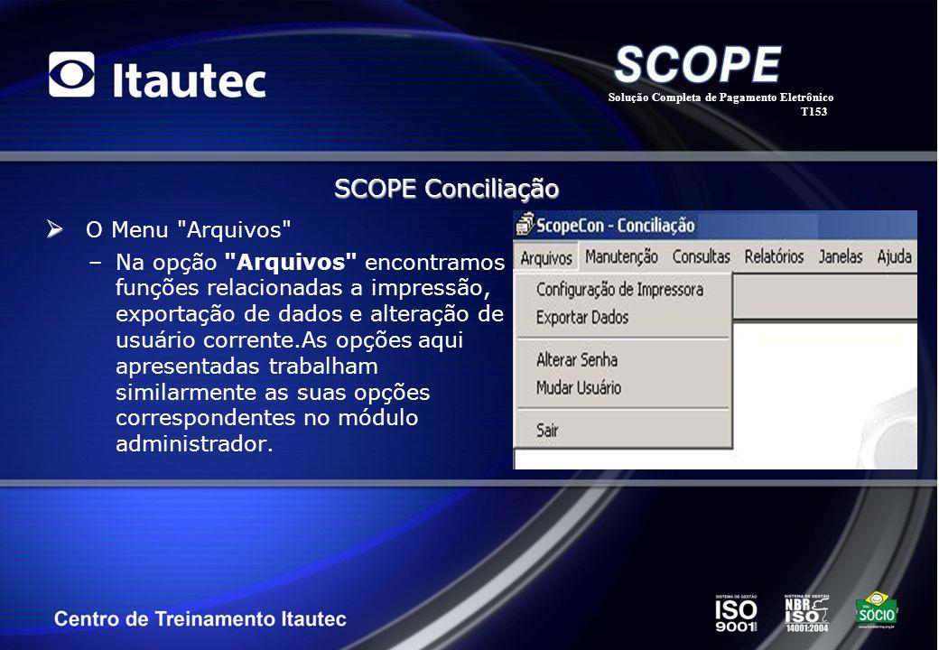SCOPE Conciliação O Menu Arquivos