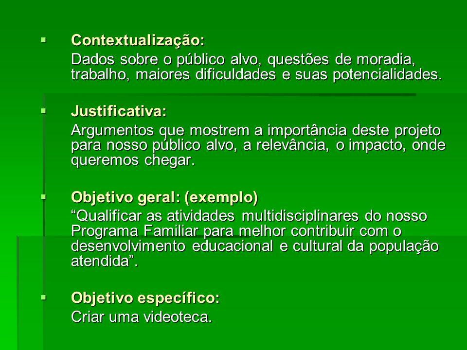Contextualização: Dados sobre o público alvo, questões de moradia, trabalho, maiores dificuldades e suas potencialidades.