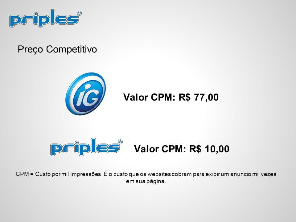 Preço Competitivo Valor CPM: R$ 77,00 Valor CPM: R$ 10,00
