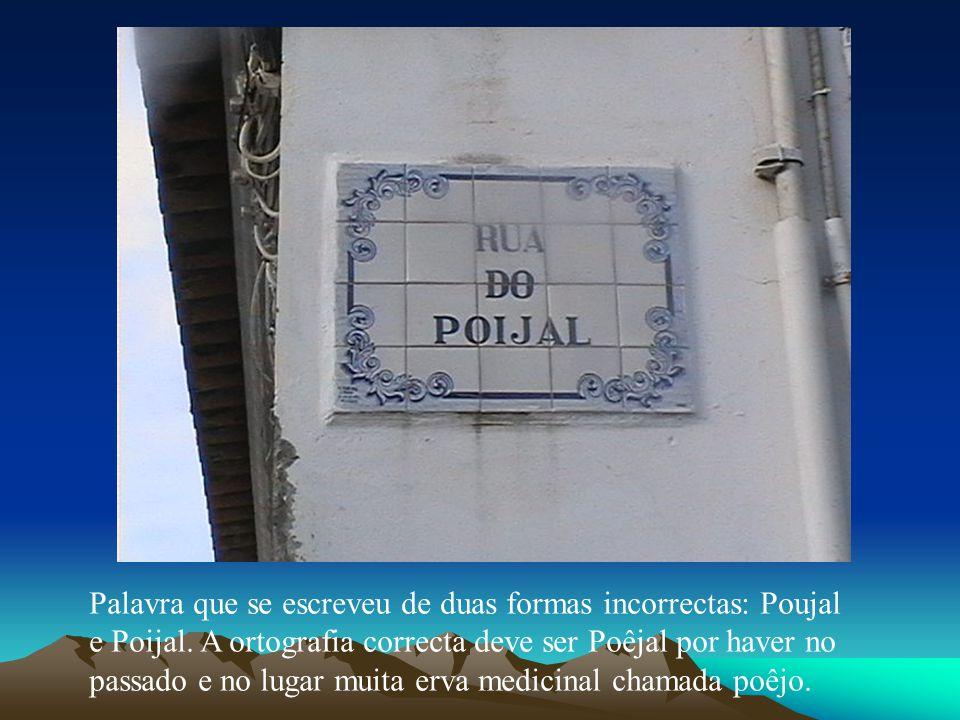 Palavra que se escreveu de duas formas incorrectas: Poujal e Poijal
