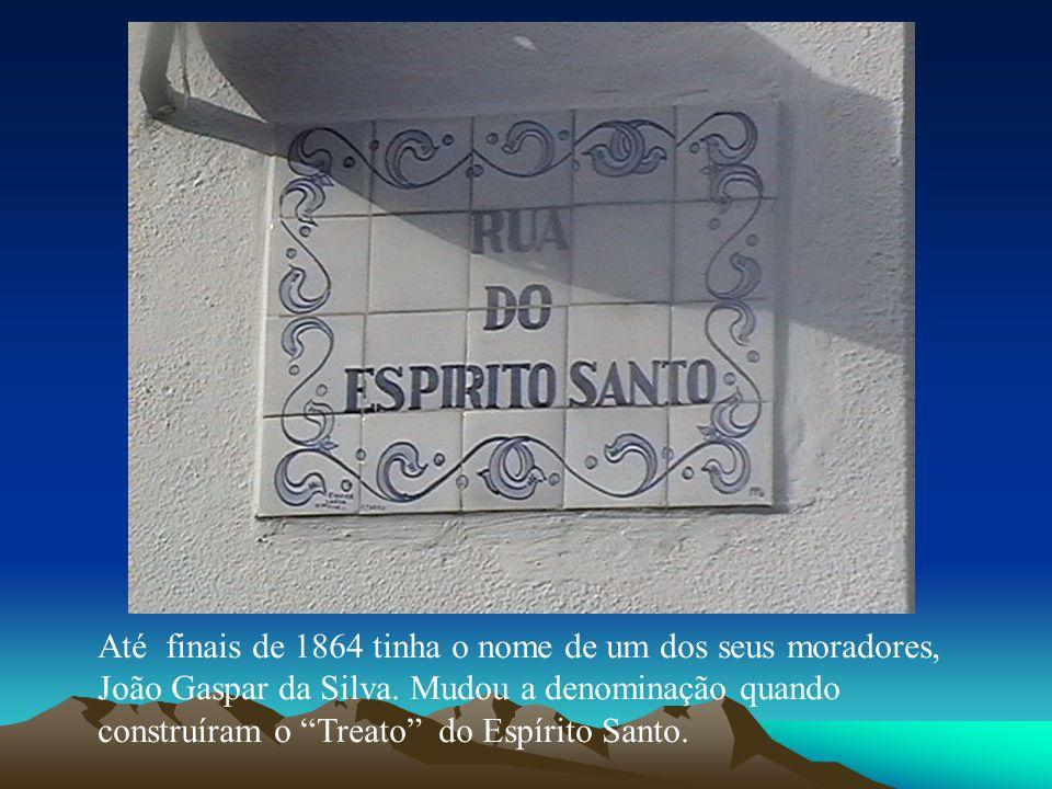 Até finais de 1864 tinha o nome de um dos seus moradores, João Gaspar da Silva.