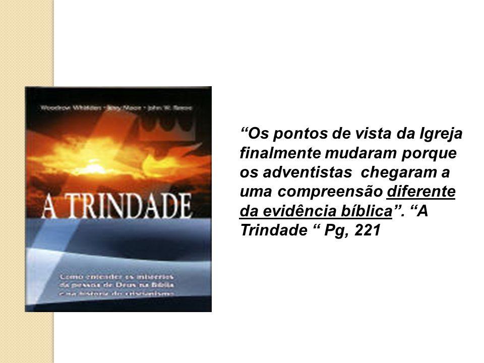Os pontos de vista da Igreja finalmente mudaram porque os adventistas chegaram a uma compreensão diferente da evidência bíblica .
