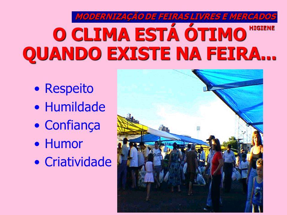O CLIMA ESTÁ ÓTIMO QUANDO EXISTE NA FEIRA...