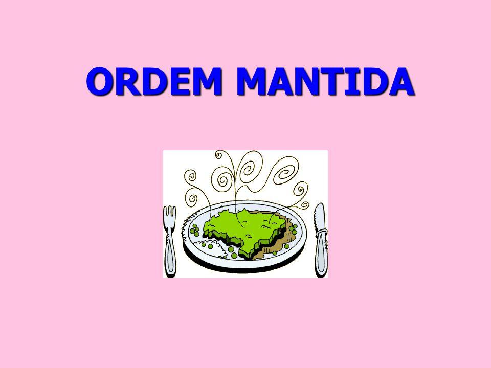 ORDEM MANTIDA
