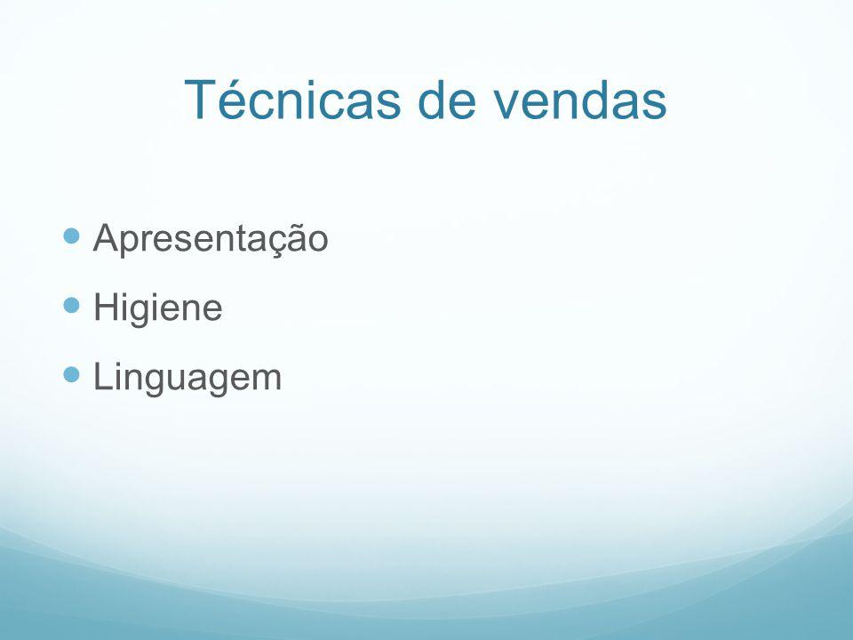 Técnicas de vendas Apresentação Higiene Linguagem