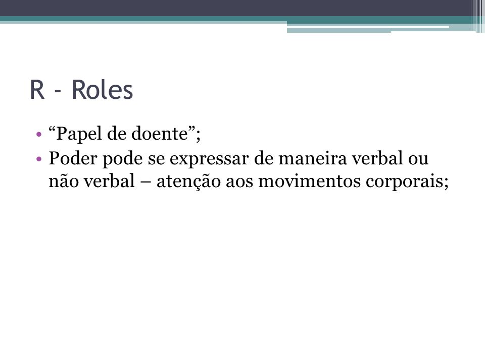 R - Roles Papel de doente ;