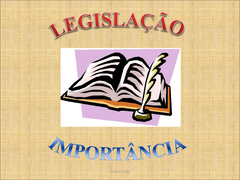 LEGISLAÇÃO IMPORTÂNCIA