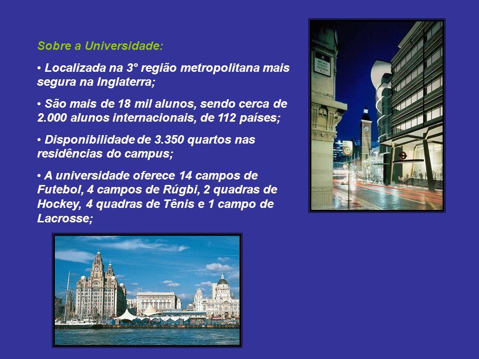 Sobre a Universidade: Localizada na 3° região metropolitana mais segura na Inglaterra;