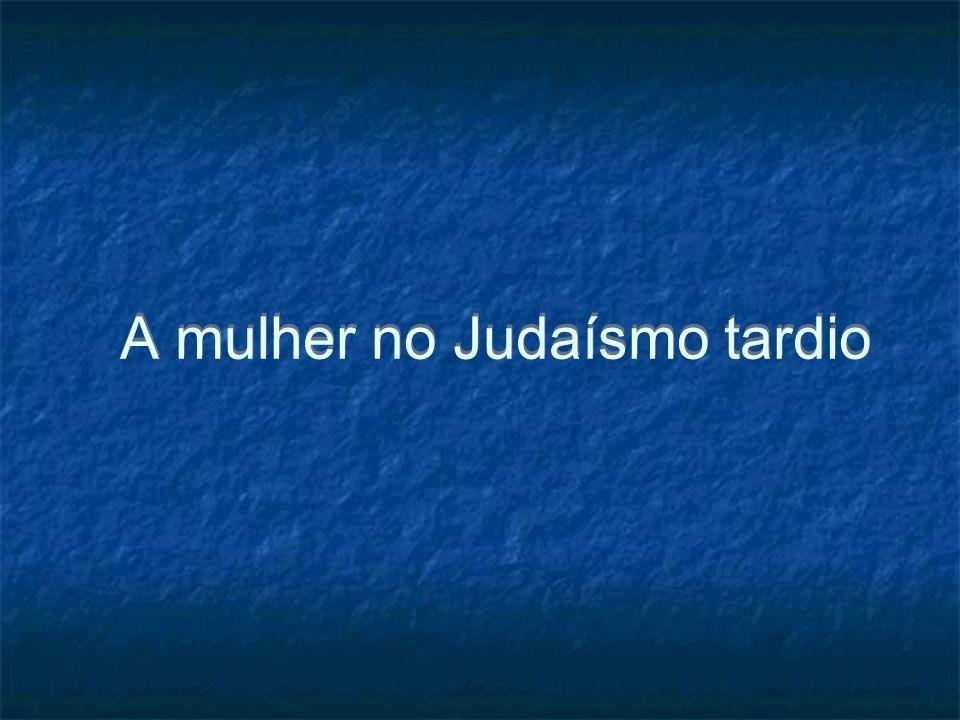 A mulher no Judaísmo tardio