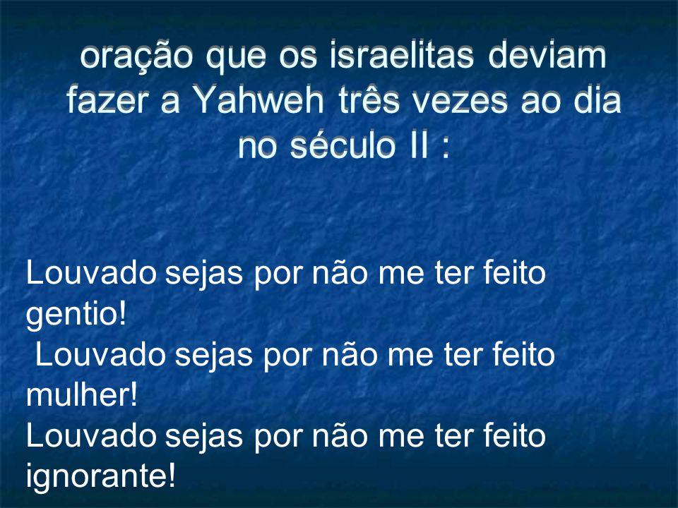 oração que os israelitas deviam fazer a Yahweh três vezes ao dia no século II :