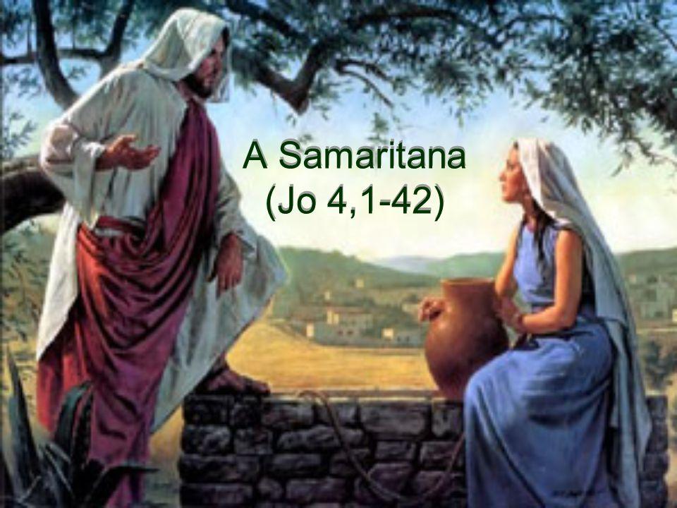 A Samaritana (Jo 4,1-42)