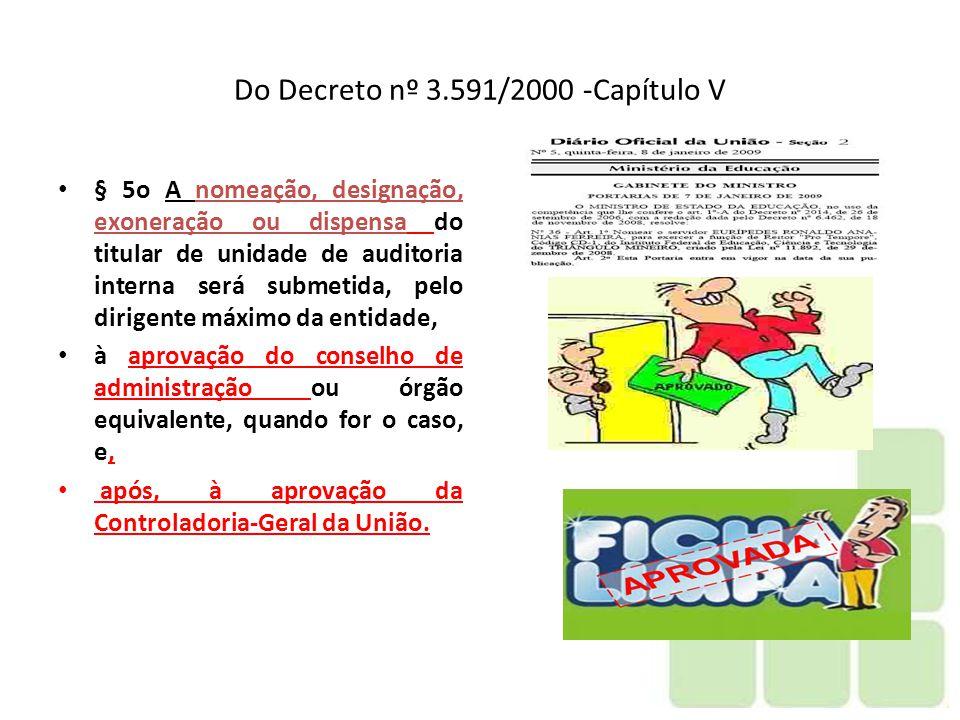 Do Decreto nº 3.591/2000 -Capítulo V