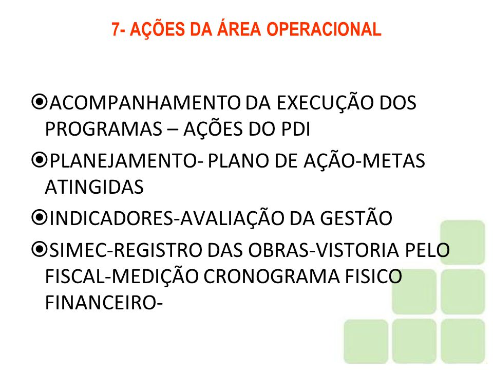 7- AÇÕES DA ÁREA OPERACIONAL