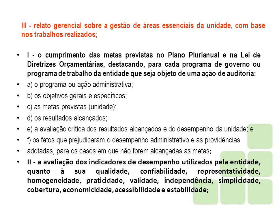 III - relato gerencial sobre a gestão de áreas essenciais da unidade, com base nos trabalhos realizados;