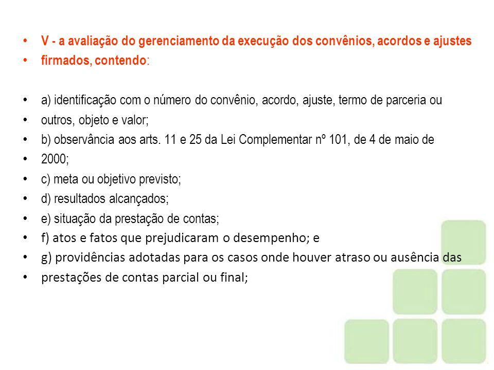 V - a avaliação do gerenciamento da execução dos convênios, acordos e ajustes