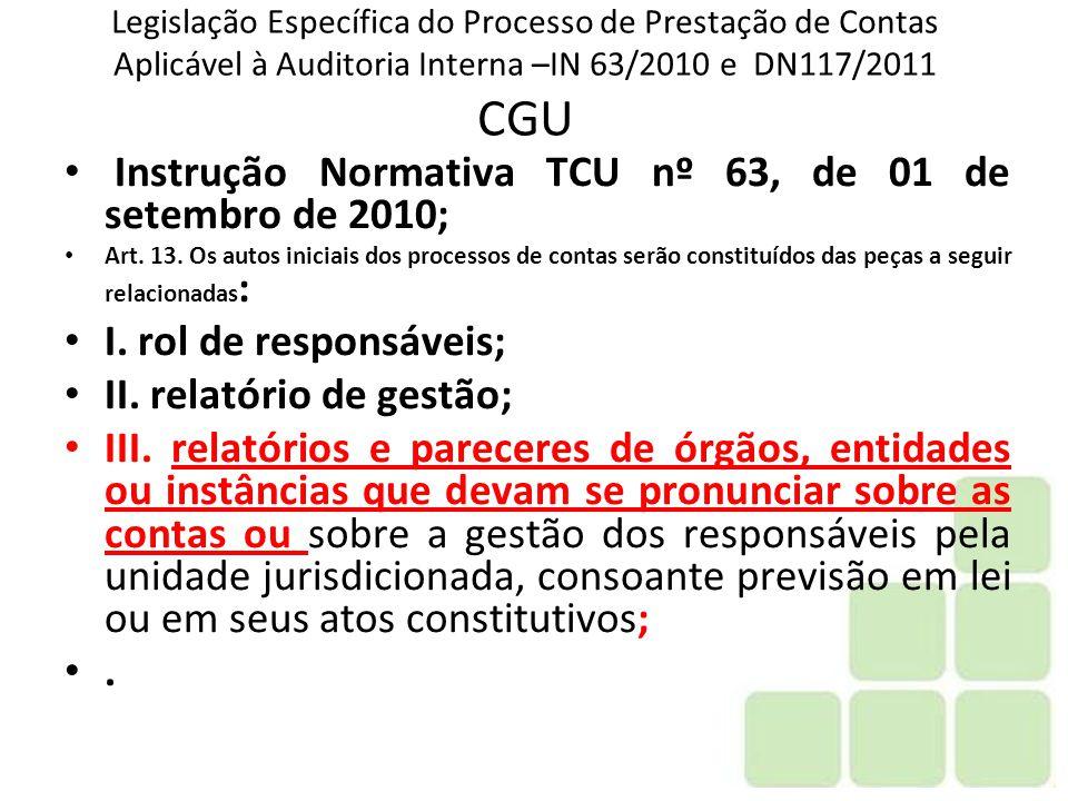 Instrução Normativa TCU nº 63, de 01 de setembro de 2010;