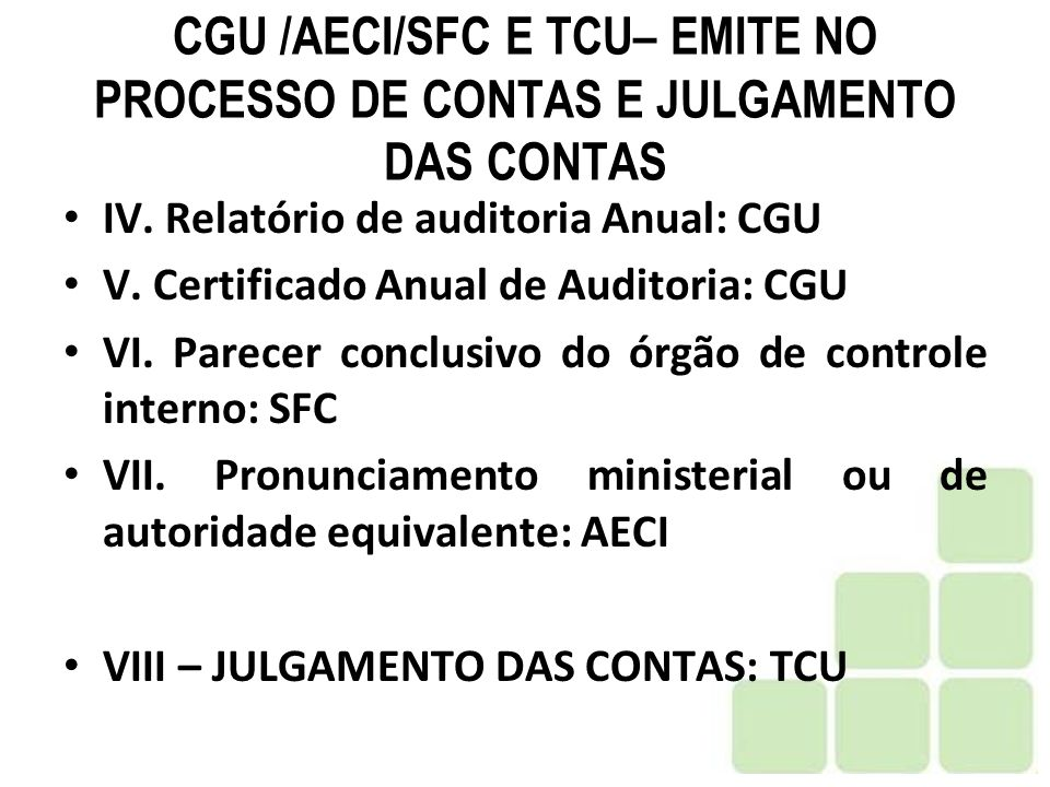 CGU /AECI/SFC E TCU– EMITE NO PROCESSO DE CONTAS E JULGAMENTO DAS CONTAS