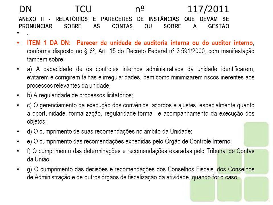 DN TCU nº 117/2011 ANEXO II - RELATÓRIOS E PARECERES DE INSTÂNCIAS QUE DEVAM SE PRONUNCIAR SOBRE AS CONTAS OU SOBRE A GESTÃO