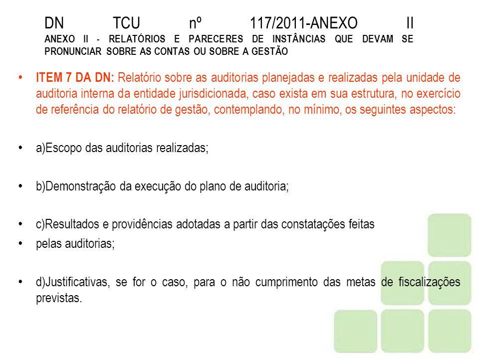 DN TCU nº 117/2011-ANEXO II ANEXO II - RELATÓRIOS E PARECERES DE INSTÂNCIAS QUE DEVAM SE PRONUNCIAR SOBRE AS CONTAS OU SOBRE A GESTÃO