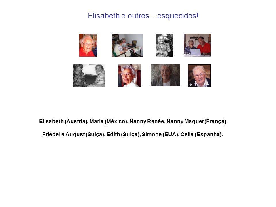 Elisabeth e outros…esquecidos!