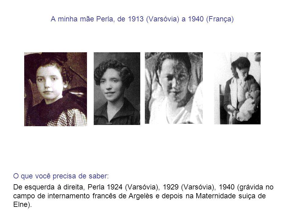 A minha mãe Perla, de 1913 (Varsóvia) a 1940 (França)