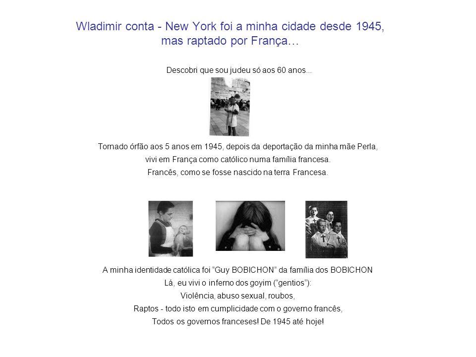 Wladimir conta - New York foi a minha cidade desde 1945, mas raptado por França…