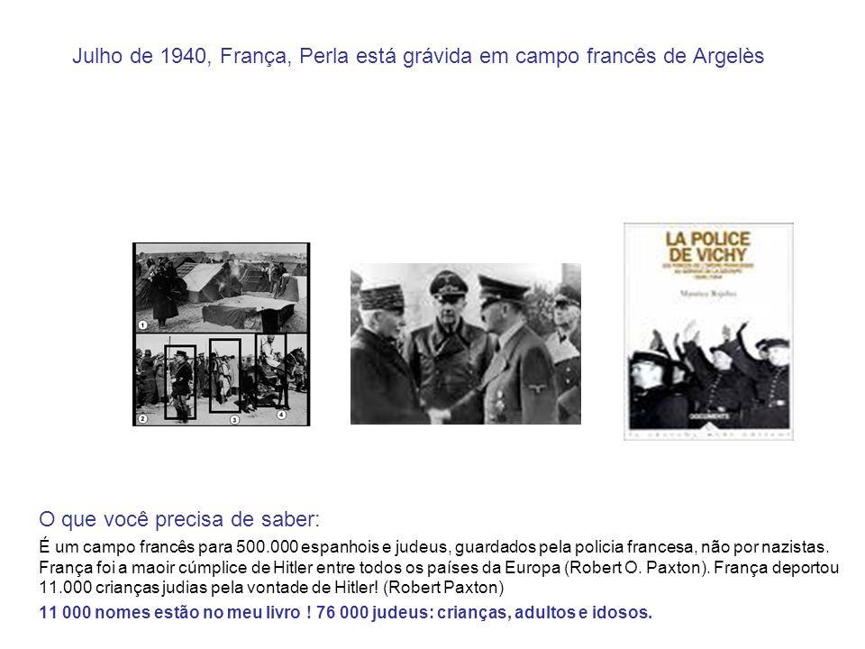 Julho de 1940, França, Perla está grávida em campo francês de Argelès