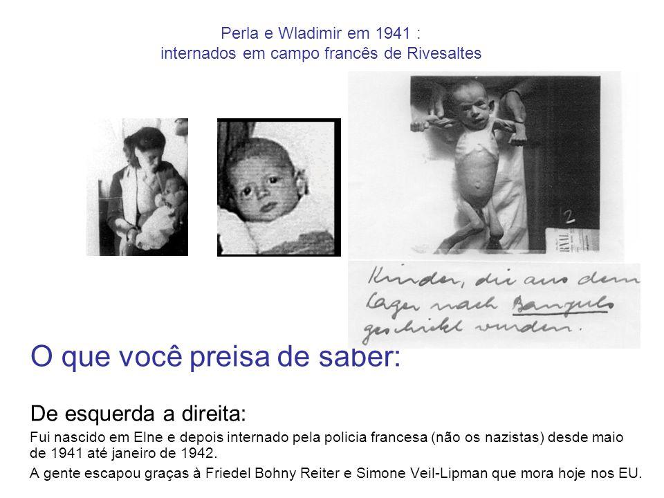 Perla e Wladimir em 1941 : internados em campo francês de Rivesaltes