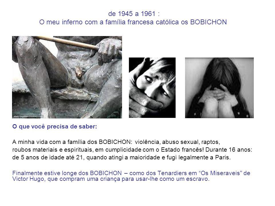 de 1945 a 1961 : O meu inferno com a família francesa católica os BOBICHON