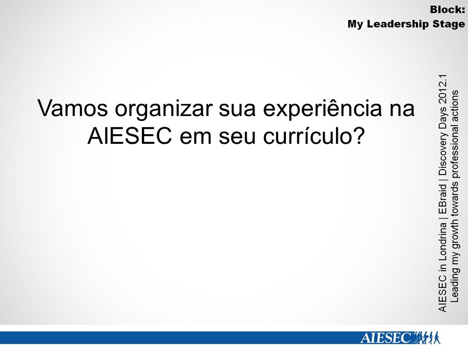Vamos organizar sua experiência na AIESEC em seu currículo