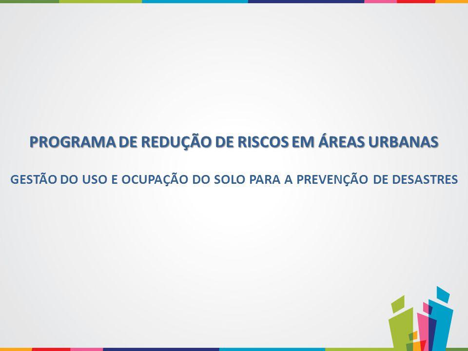PROGRAMA DE REDUÇÃO DE RISCOS EM ÁREAS URBANAS