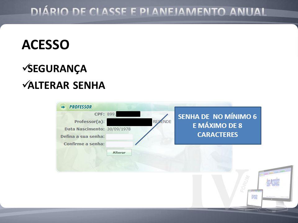 ACESSO SEGURANÇA ALTERAR SENHA