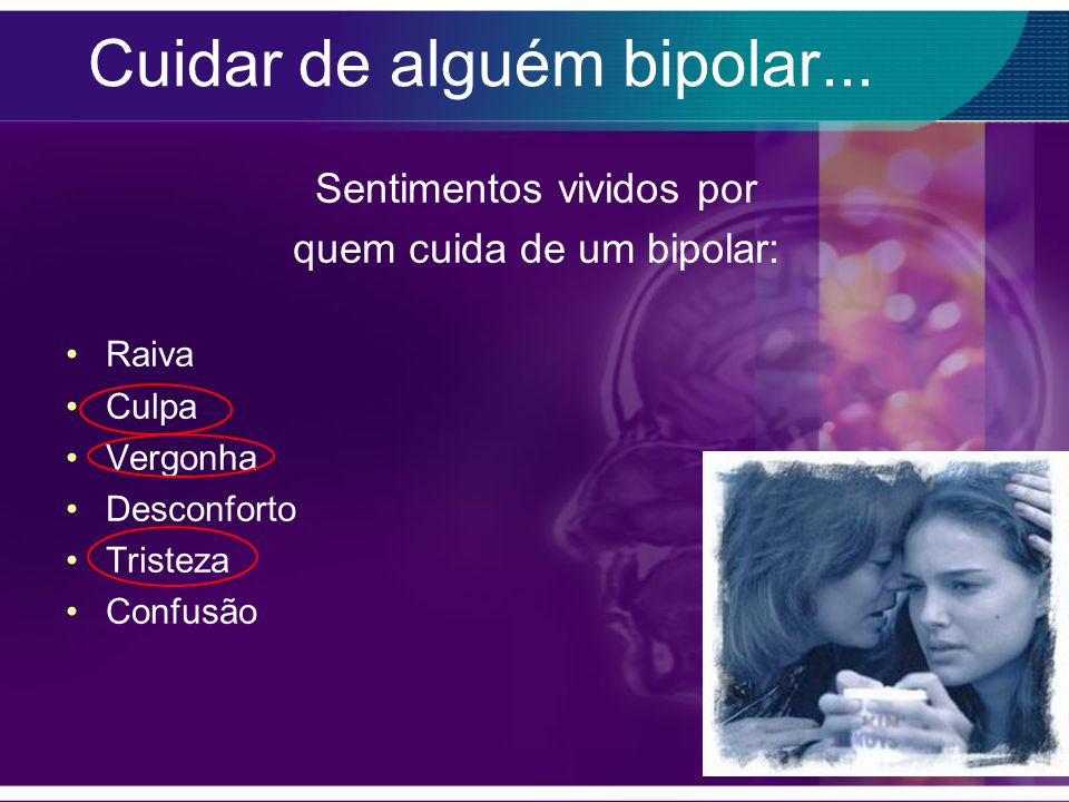 Cuidar de alguém bipolar...