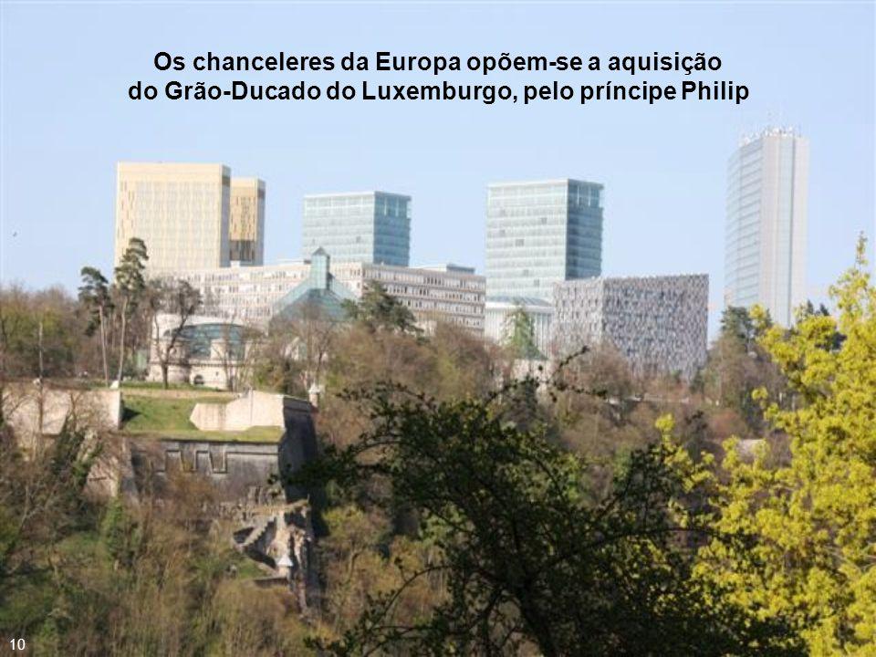 Os chanceleres da Europa opõem-se a aquisição do Grão-Ducado do Luxemburgo, pelo príncipe Philip
