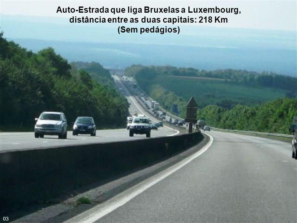 Auto-Estrada que liga Bruxelas a Luxembourg, distância entre as duas capitais: 218 Km (Sem pedágios)