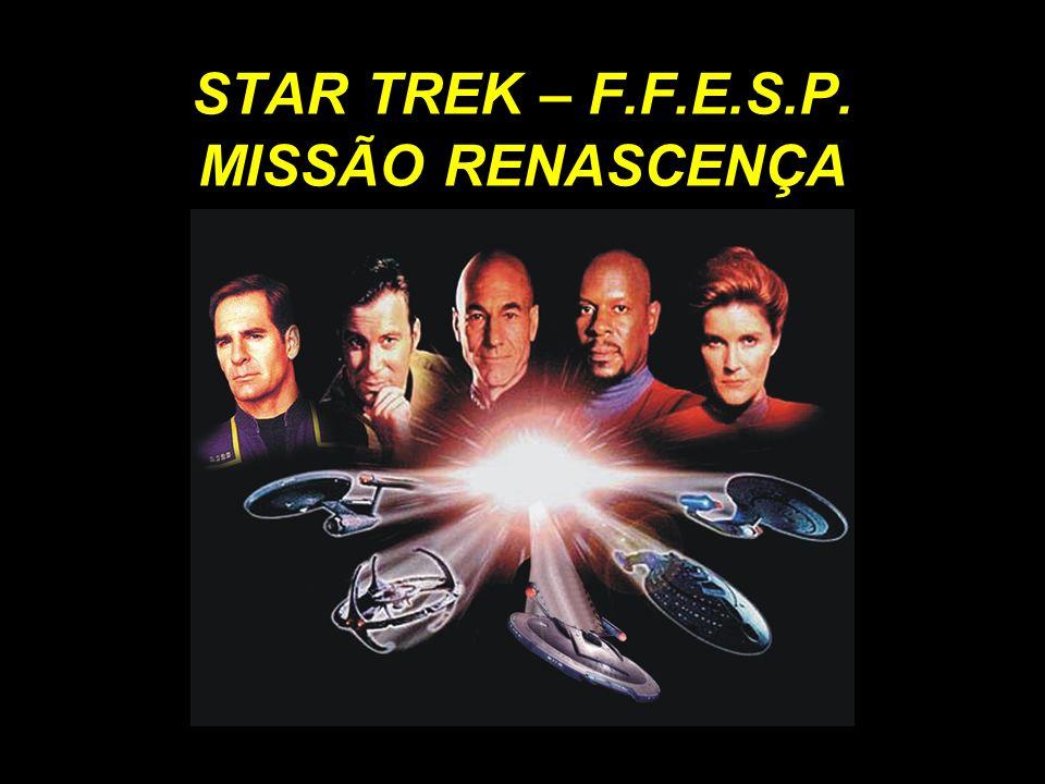 STAR TREK – F.F.E.S.P. MISSÃO RENASCENÇA