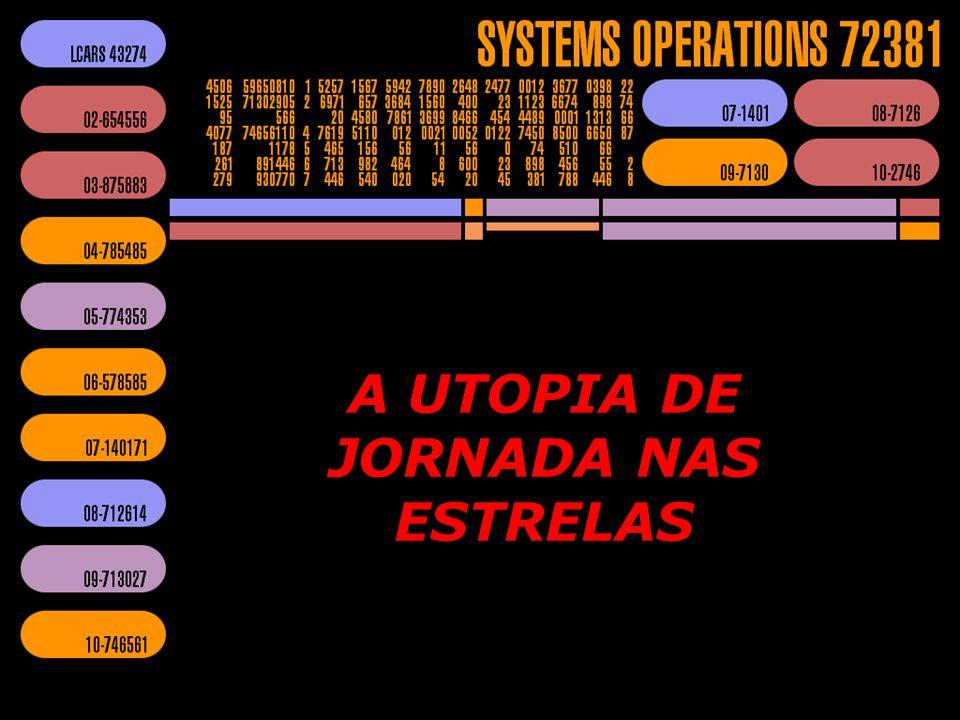 A UTOPIA DE JORNADA NAS ESTRELAS
