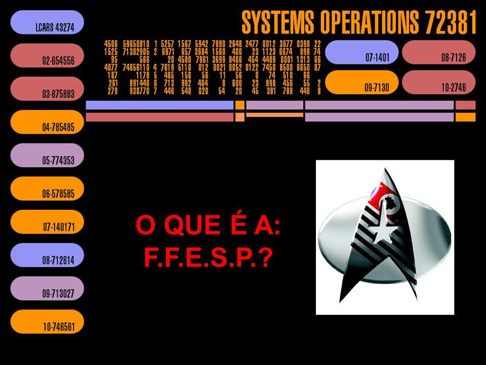 O QUE É A: F.F.E.S.P.