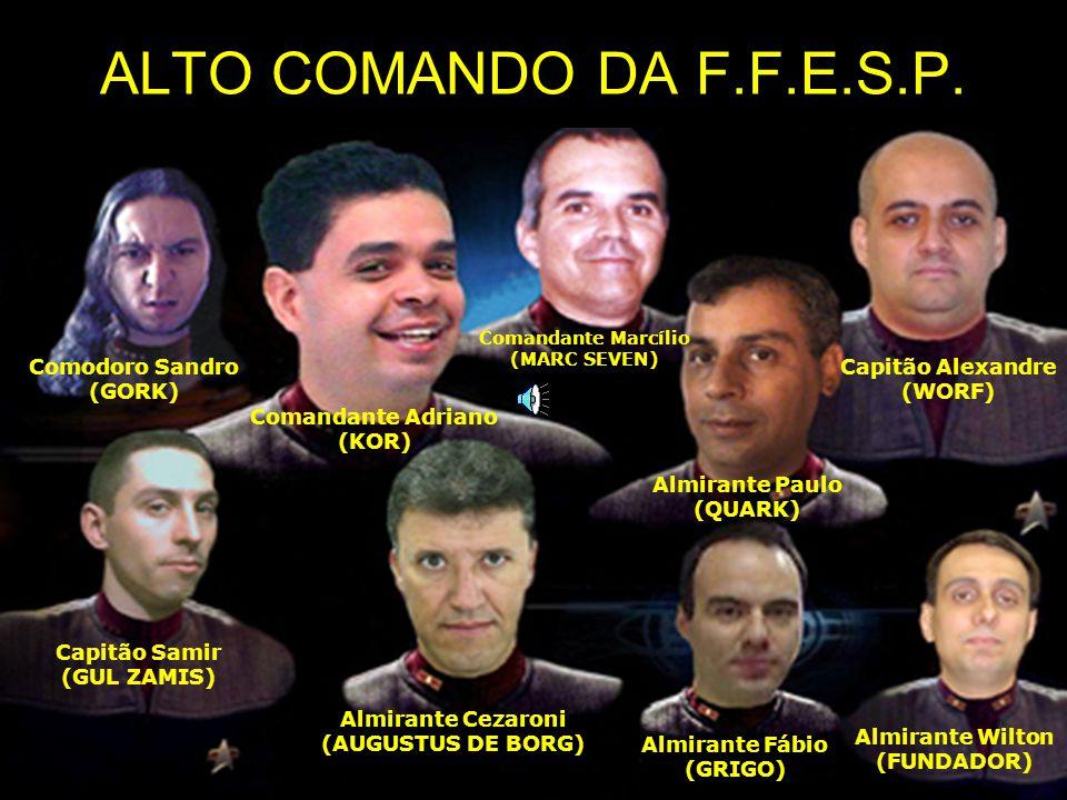 ALTO COMANDO DA F.F.E.S.P. Comodoro Sandro (GORK) Capitão Alexandre