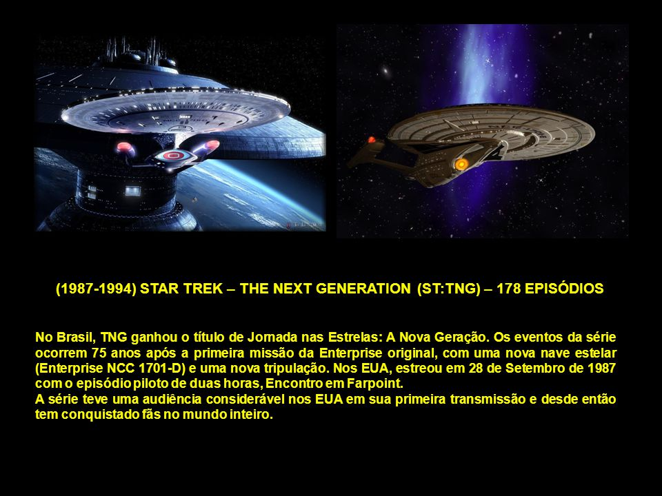 (1987-1994) STAR TREK – THE NEXT GENERATION (ST:TNG) – 178 EPISÓDIOS