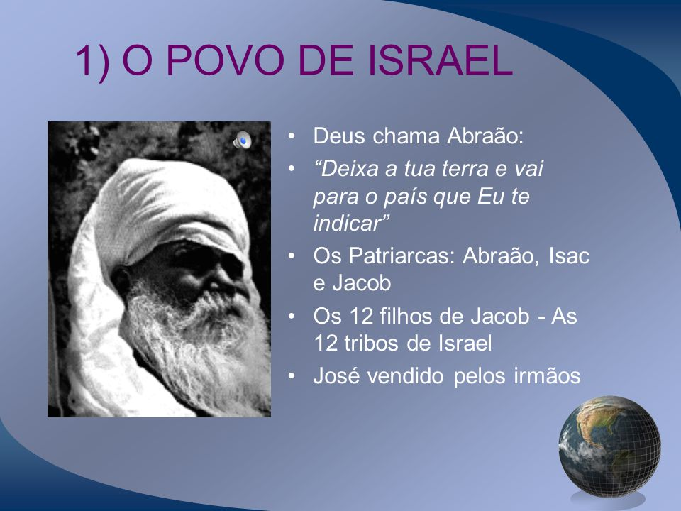 1) O POVO DE ISRAEL Deus chama Abraão: