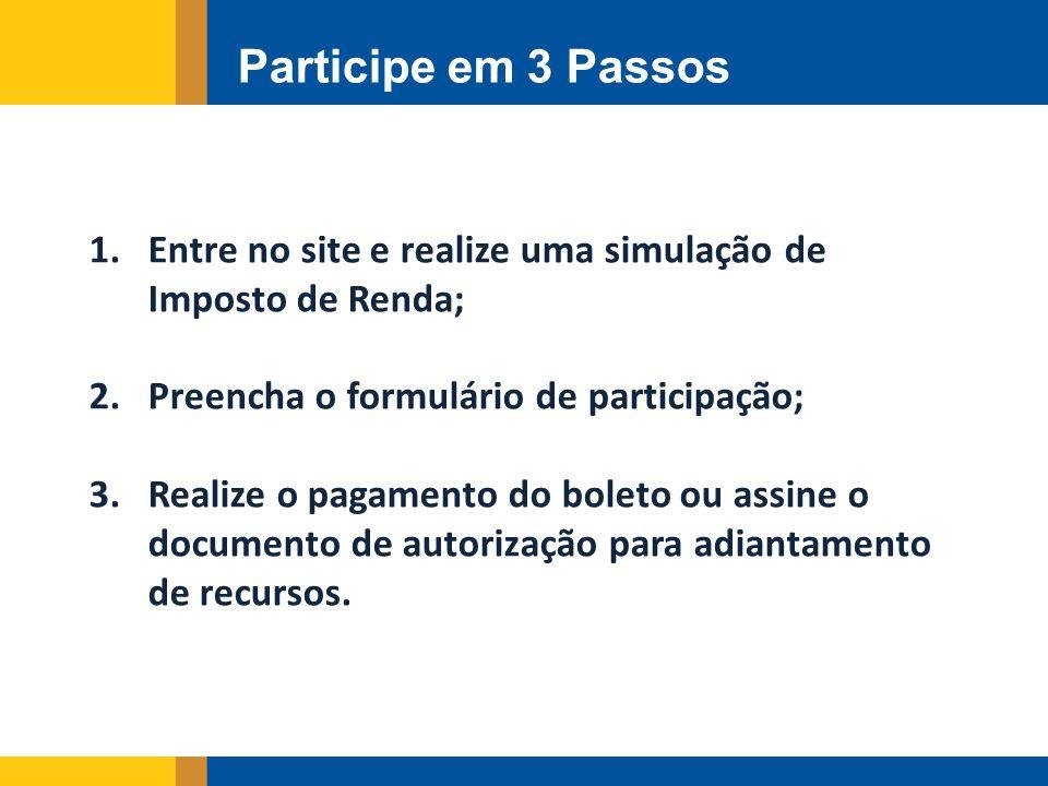 Participe em 3 Passos Entre no site e realize uma simulação de Imposto de Renda; Preencha o formulário de participação;