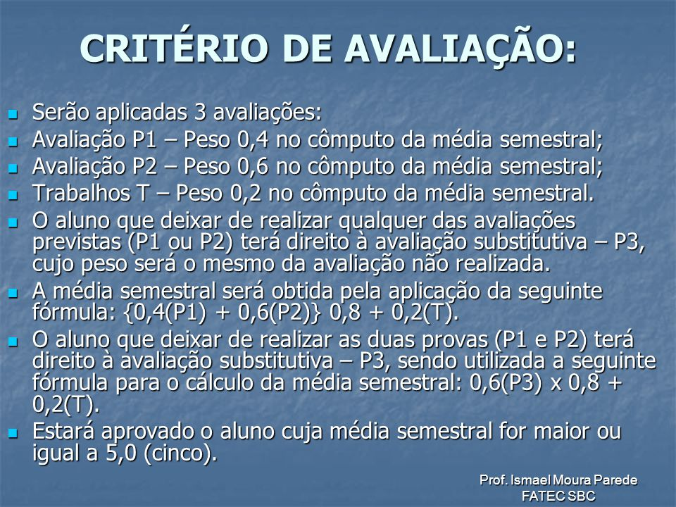 CRITÉRIO DE AVALIAÇÃO: